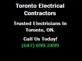 Electrical Contractors Toronto | For Your Free Estimate: Call Now 647-699-2499